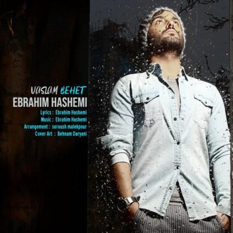 دانلود موزیک جدید ابراهیم هاشمی وصلم بهت